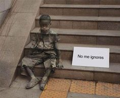 Street Art - Don't ignore me! This is an important message about street children / POWERFUL...