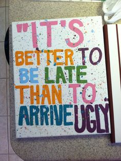 """Custom Canvas Painting """"It's Better to be Late"""""""