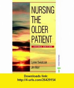 Nursing the Older Patient (9780748733538) Lynne Swiatczak, Steve Wright , ISBN-10: 0748733531  , ISBN-13: 978-0748733538 ,  , tutorials , pdf , ebook , torrent , downloads , rapidshare , filesonic , hotfile , megaupload , fileserve