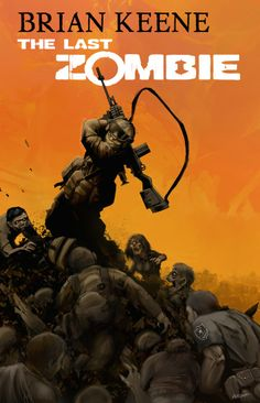 Brian Keene's The Last Zombie: Omnibus Trade Paperback by Antarctic Press — Kickstarter #Issue14 #14Comics #Issue14Comics