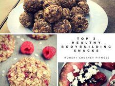 3 Healthy Bodybuilding Snack Recipes