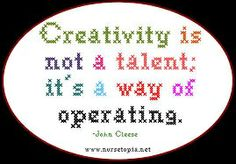 Creativity is a talent of the mind.