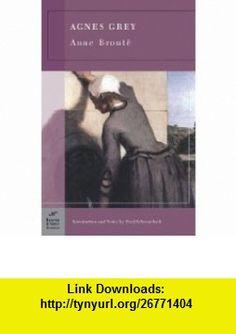 Agnes Grey (Barnes  Noble Classics Series) (9781593083236) Anne Bronte, Fred Schwarzbach , ISBN-10: 1593083238  , ISBN-13: 978-1593083236 ,  , tutorials , pdf , ebook , torrent , downloads , rapidshare , filesonic , hotfile , megaupload , fileserve