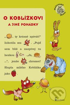 O Koblížkovi a jiné pohádky - Ivana Kocmanová, Jarmila Marešová
