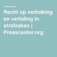Recht op vertolking en vertaling in strafzaken | Presscenter.org
