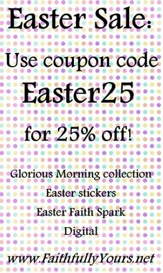 You won't find better Faithbooking supplies anywhere !Easter Sale-25% off!!!