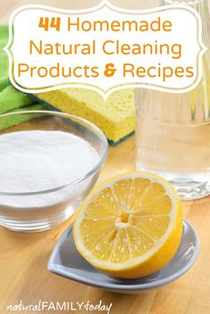 44 Homemade Natural Cleaning Products & Recipes naturalfamilytoday.com