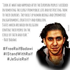 Raif Badawi sentenced to 1,000 lashes for this and similar statements • Islam's reality sounds like a Christian fundie's dream come true.