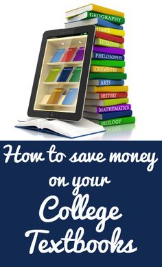 How to save money on your college textbooks. That will definitely be helpful!!