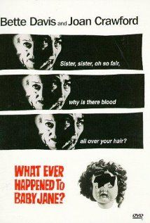 Whatever Happen to Baby Jane -- Betty Davis happen that what!!! if you haven't seen this fix that immediately