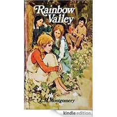 Rainbow valley (1919) by Lucy Maud Montgomery World's Classic (Original ) eBook: Lucy Maud Montgomery: Amazon.ca: Books