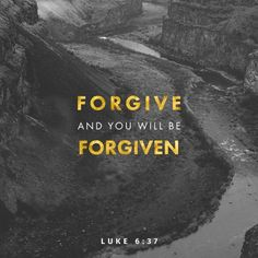 """Bible Verse of the Day . Jesus tells us NOT to judge others then God won't judge us. Jesus ALSO tells us to """"give some slack"""" on those we don't get along with and God will give US some slack. FORGIVE others and God will FORGIVE you. Bible Verses Quotes, Jesus Quotes, Bible Scriptures, Faith Quotes, Forgiveness Scriptures, Today's Scripture, Jesus Bible, Biblical Verses, Lucas 6"""