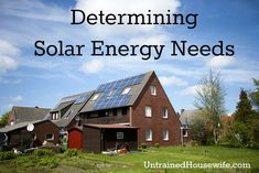 Determining Solar Energy Needs – For Home or Small Business Installation