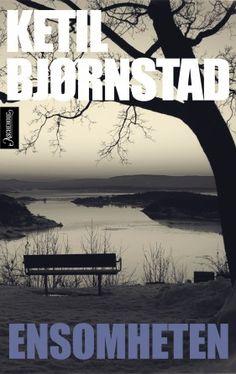 Ensomheten: Ketil Bjørnstads nye roman er en fortelling om kjærlighetens irrganger, om å våge å se seg selv.