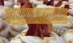 14 Southern Cupcakes You Would Sell Your Children For