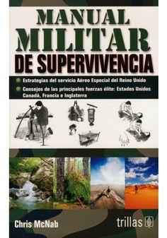 MANUAL MILITAR DE SUPERVIVIENCIA: ESTRATEGIAS DEL SERVICIO AEREO ESPECIAL DEL REINO UNIDO.
