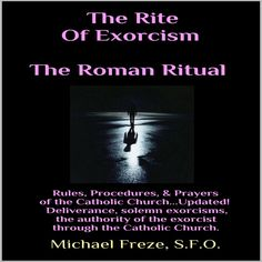 A MUST READ:  The Rite Of Exorcism The Roman Ritual