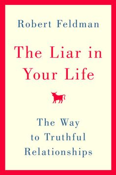 Book cover: The Liar in Your Life - The Way to Truthful Relationships