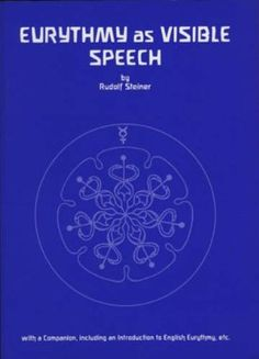 Eurythmy as Visible Speech: With an Introduction and a Companion: Rudolf Steiner, Alan Stott, Maren Stott, Coralee Schmandt, Annelies Davidson: 9780954104887: Amazon.com: Books