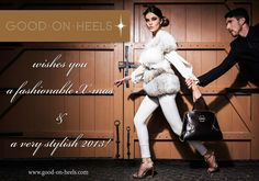 Good on Heels wishes you a fashionable Christmas & a very stylish 2013