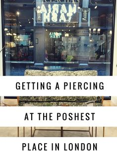 OK FAMILY DON'T FREAK OUT the story about me getting a piercing from the poshest department store in London