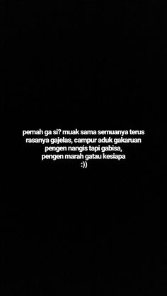 Rude Quotes, Quotes Rindu, Tumblr Quotes, Text Quotes, Sarcastic Quotes, People Quotes, Dilan Quotes, Broken Home Quotes, Cinta Quotes
