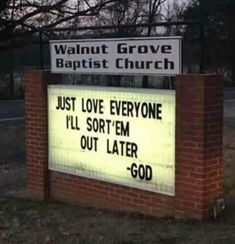 """""""Just love everyone. I'll sort 'em out later"""" – God. I think I already pinned this but I love it so I'll pin again! Funny Church Signs, Funny Signs, Church Humor, Funny Church Quotes, Church Memes, Christian Humor, Christian Quotes, Christian Cartoons, Christian Pictures"""