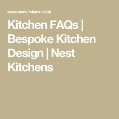 Kitchen FAQs | Bespoke Kitchen Design | Nest Kitchens