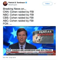 Trump's lawyer Michael Cohen is raided by FBI is breaking news on all channels except Fox, where Tucker Carlson talks about pandas being aggressive & sex-crazed.