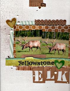 Yellowstone Elk - Scrapbook.com I think I could adapt this for the entire trip.
