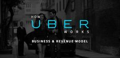 Know how Uber exactly works. Detailed explanation into Uber's Business and Revenue model. Know how Uber makes money and read what made it so successful.