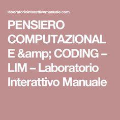 PENSIERO COMPUTAZIONALE & CODING – LIM – Laboratorio Interattivo Manuale