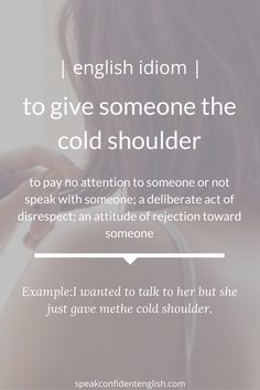 Give someone a cold shoulder English Vocabulary Words, Learn English Words, English Idioms, English Phrases, English Writing, English Lessons, English Prepositions, English Language Learning, Teaching English