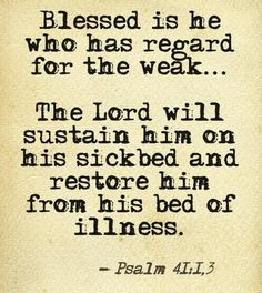 It's cold and flu season, and I'm sick of being sick. Looking to God to sustain me and restore me, and help me to remember the weak when I regain my strength. #bible #sick by Faby Posadas