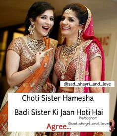 Agree...? Sister Quotes In Hindi, Family Love Quotes, Sister Quotes Funny, Brother Sister Quotes, Cute Sister, Brother And Sister Love, Best Friend Quotes Funny, Sister Friends, Love My Family