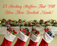 15 Stocking Stuffers That Will Blow Their Bookish Minds!