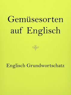 Englisch lernen: Grundwortschatz, Vokabeln Learn English: vocabulary and vocabulary, vegetables in English. Learn English for the vacation. Learn French, Learn English, Teacher Interview Questions, German Language Learning, English Language, Learning For Life, First Year Teachers, Reading Groups, Educational Websites