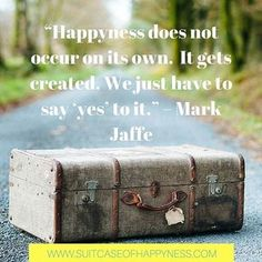 """The best part of life? Every single day you have a new chance to be the best, happiest version of yourself, You just have to say """"YES"""" to it! #SuitcaseOfHappyness . . . #Happyness #Inspire #Inspirational #BookLaunch #qotd #Quotes #Wanderlust #Happy #Mindfulness #Mindful #BeHappy #LoveLife #Quote #HappyLife #Happiness #Love"""