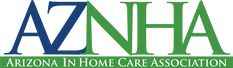 We are the AZNHA, our mission is to uphold and enhance the standards of the in home care industry, and here's how we go about it: http://aznha.org/