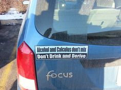 Don't drink and derive.