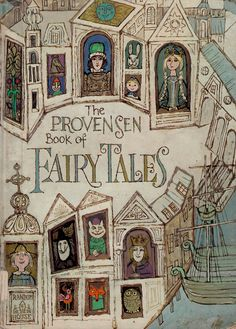 The Provensen Book of Fairy Tales compiled and illustrated by Alice and Martin Provensen (1971).