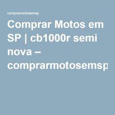 Comprar Motos em SP | cb1000r semi nova – comprarmotosemsp