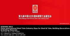 STIEXPO 2013 China International Steel Tube Industry Expo for Steel & Tube, Building Decorations & Building Materials 북경 철강 튜브 산업 박람회