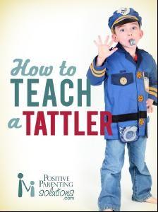Teaching a tattler - Part 2 - Positive Parenting Solutions.   #charlottepediatricclinic