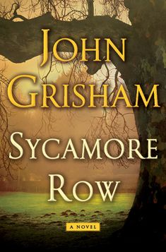 Sycamore Row by John Grisham: Book Cover--- Reading this as we speak! Will let you know what I think when I'm done! ***UPDATE**** finished reading Sycamore Row and I give it 5 stars. Once again John Grisham does not disappoint. Great Books, New Books, Books To Read, Nicholas Sparks, Up Book, Love Book, Sycamore Row, John Grisham Books, It Pdf