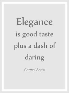 I'd rather have elegance that lasts, instead of sex appeal that dies.