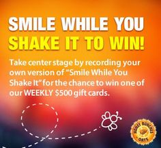 Smile While You Shake It   Win $500 Every Week Until June!
