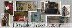 Double Take Decor.....takes homely old furniture and performs fabulous makeovers, Whooo needs designer stuff, do your own thing.