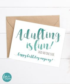 Funny Birthday Card / Funny Sister Birthday / Funny Brother Birthday / Adulting is fun! happy birthday anyway! Birthday Brother Funny, Birthday Messages For Sister, Sister Birthday Quotes, Birthday Love, Birthday Crafts, Funny Birthday Cards, Friend Birthday, Funny Sister, Humor Birthday