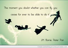 Fly like Peter Pan! Get words from JM Barrie. Quotes From Childrens Books, Children Book Quotes, Quotes For Kids, Great Quotes, Inspirational Quotes, Peter Pan Quotes, Jm Barrie, Disney Quotes, Lessons Learned